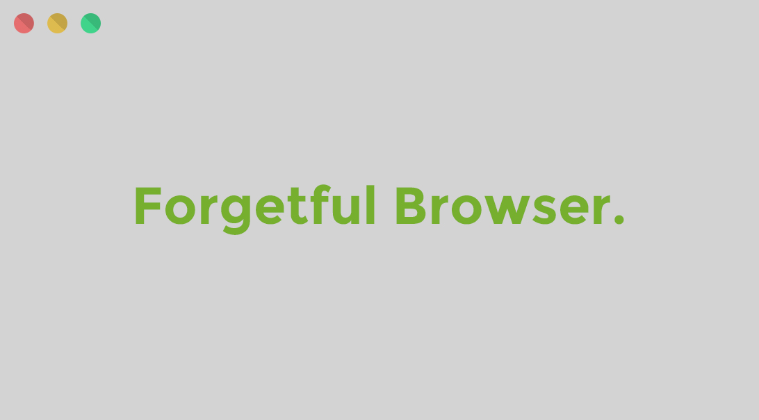 Forgetful Browser